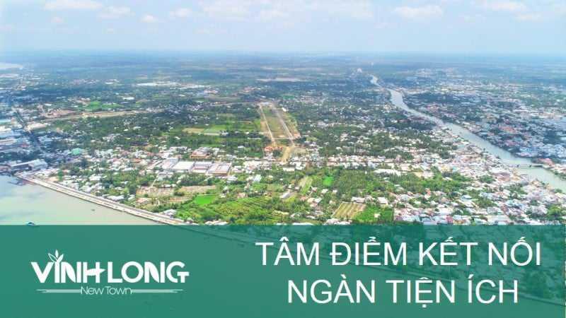 TỔNG QUAN VĨNH LONG NEW TOWN